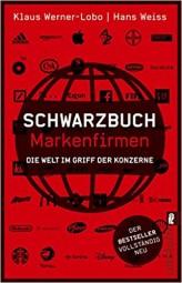Schwarzbuch Markenfirmen, Klaus Werner-Lobo/Hans Weiss