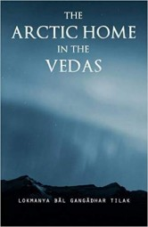 The Arctic Home in the Vedas, Bal Gangadhar Tilak